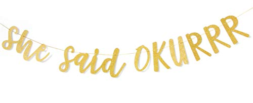 CC Party Co. She Said Okurrr Gold Glitter Banner | Bachelorette Party | Bridal Shower | Engagement Party | Wedding Shower | Hen Party | Decorative Sign