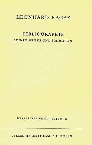 Bibliographie seiner Werke und Schriften: Bearbeitet von R. Lejeune, Separatdruck aus Leonhard Ragaz «Gedanken»