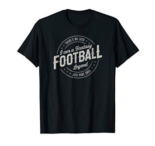 I Am A Fantasy Football Legend : T-shirt