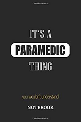 It's a Paramedic thing, you wouldn't understand Notebook: 6x9 inches - 110 graph paper, quad ruled, squared, grid paper pages • Greatest Passionate working Job Journal • Gift, Present Idea from Independently published
