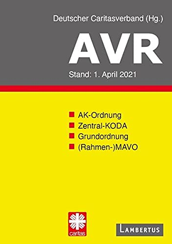 AVR Buchausgabe 2021: Richtlinien für Arbeitsverträge in den Einrichtungen des Deutschen Caritasverbandes (AVR)