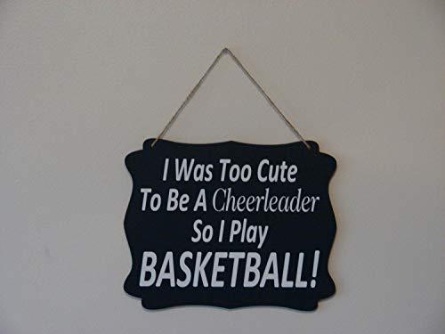 Ced454sy Ik was te schattig om een cheerleader te zijn, dus ik speel Basketbal opknoping teken Plaque met Plaque zeggen