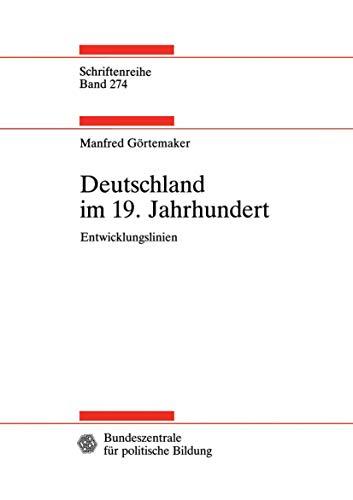 Deutschland im 19. Jahrhundert: Entwicklungslinien