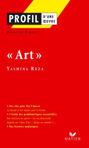 Profil - Reza (Yasmina) : Art : Analyse littéraire de l'oeuvre (Profil d'une Oeuvre t. 286)