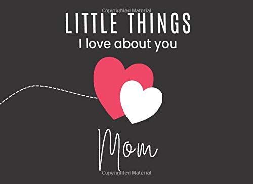 Little Things I Love About Mom: Fill in the Blank Little Journal Gift Book