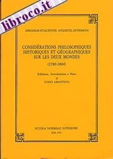 Considérations philosophiques, historiques et géographiques sur les deux mondes (1780-1804) (Pubblicazioni della Classe di lettere e filosofia, Scuola normale superiore, Pisa) (Italian Edition)