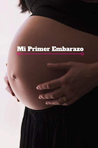 Mi primer embarazo: Escribe todo sobre el embarazo parto con este diario del bebe en español , embarazo y maternidad , una experiencia maravillosa, ... mejores momentos con sus bebe en la barriga.