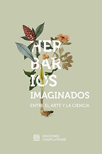 Herbarios imaginados entre el arte y la ciencia: 13 (Actividad Institucional)