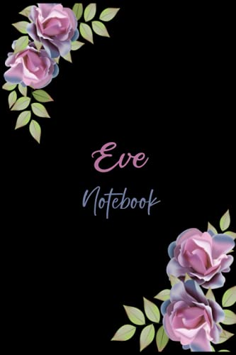 Eve Notebook: Professionally Personalized Custom Name Journal Notebook for Women with Eve Name with 110 Blank Lined Pages, Funny Gift In a Beautiful ... Women for Birthday, Thanksgiving, Christmas