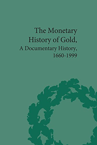 The Monetary History of Gold: A Documentary History, 1660-1999 (English Edition)