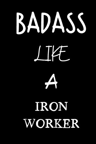badass like a iron worker: small lined New Job Quote Notebook / Travel Journal to write in (6'' x 9'') 120 pages