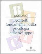 I concetti fondamentali della psicologia dello sviluppo