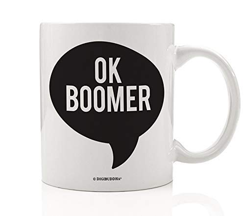 OK Boomer Gift Digibuddha Mug Funny Novelty Internet Meme Trending Baby Boomers Generation Z Insult Shut Up Okay Old Person Political Saying Joke Fun Simple Graphic Design 11 oz Ceramic Coffee Cup