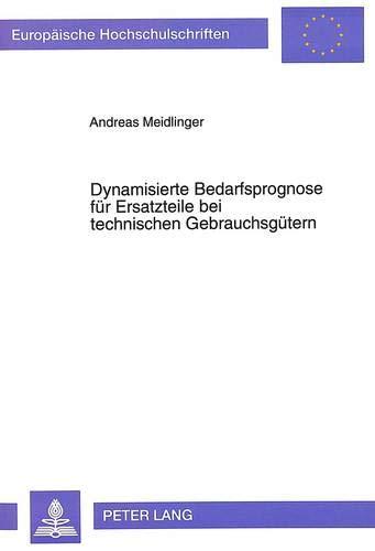Dynamisierte Bedarfsprognose für Ersatzteile bei technischen Gebrauchsgütern: 1536