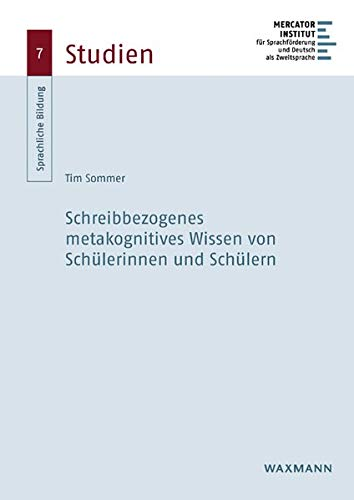 Schreibbezogenes metakognitives Wissen von Schülerinnen und Schülern (Sprachliche Bildung – Studien)