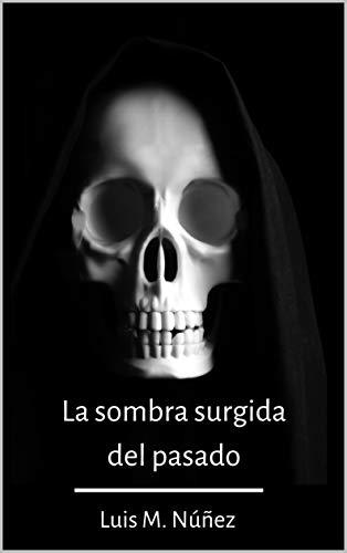 La sombra surgida del pasado de Luis M. Núñez
