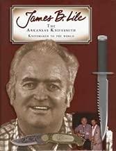 James B Lile, The Arkansas Knifesmith, Knifemaker To The World by Jack Lucarelli (2007-05-03)