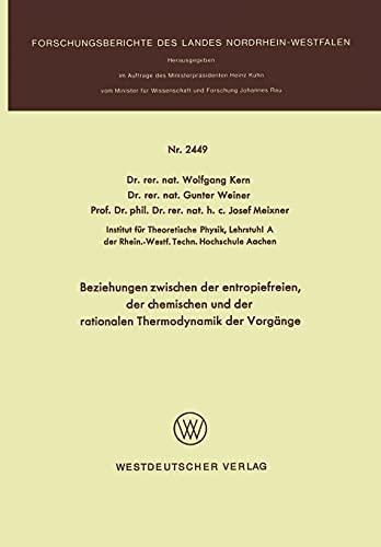 Beziehungen zwischen der entropiefreien, der chemischen und der rationalen Thermodynamik der Vorgänge