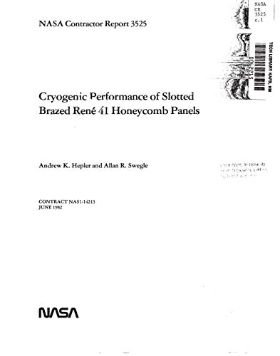Cryogenic performance of slotted brazed Rene 41 honeycomb panels (English Edition)