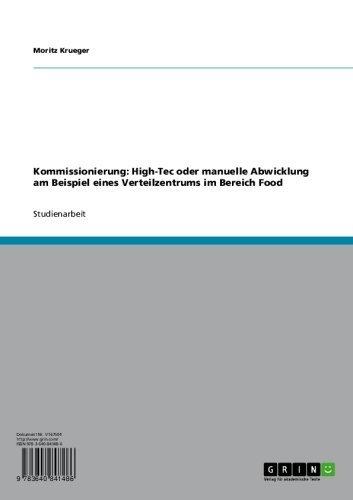 Kommissionierung: High-Tec oder manuelle Abwicklung am Beispiel eines Verteilzentrums im Bereich Food