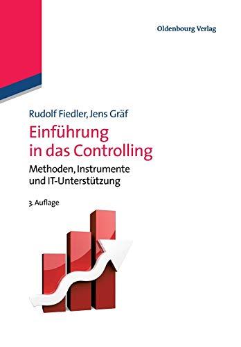Einführung in das Controlling: Methoden, Instrumente und Itunterstützung: 3.Auflage: Methoden, Instrumente und DV-Unterstützung (Managementwissen für Studium und Praxis)