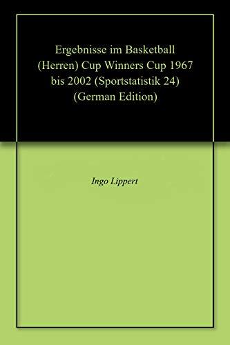 Ergebnisse im Basketball (Herren) Cup Winners Cup 1967 bis 2002 (Sportstatistik 24)