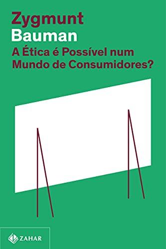 A ética é possível num mundo de consumidores? (Nova edição)