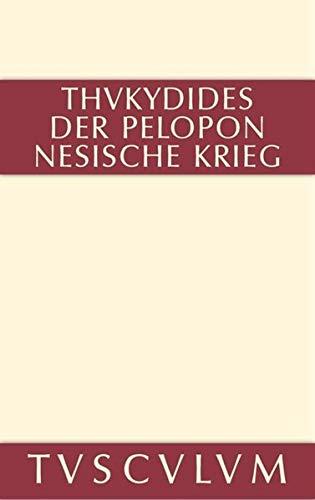 1-8: Geschichte des Peloponnesischen Krieges: Teil 1: Buch I-IV. Teil 2: Buch V-VIII. Griechisch-deutsch (Sammlung Tusculum)