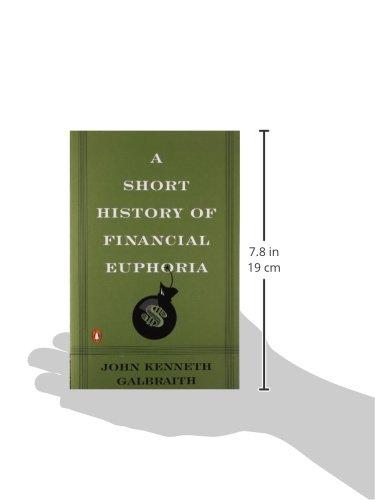A Short History of Financial Euphoria (Penguin Business)
