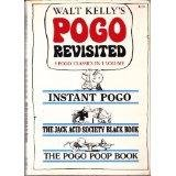 Pogo Revisited Including Instant Pogo, the Jack Acid Society Black Book and the Pogo Poop Book