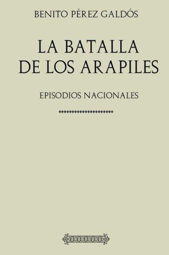 Colección Galdós. La Batalla de los Arapiles: Episodios Nacionales