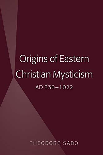 Origins of Eastern Christian Mysticism: AD 330-1022 (English Edition)