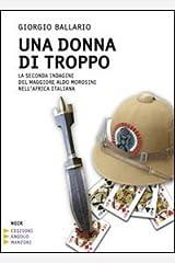 Una donna di troppo. La seconda indagine del maggiore Aldo Morosini nell'Africa orientale italiana. Ediz. a caratteri grandi Copertina flessibile