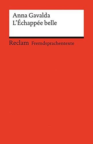 L'Échappée belle: Französischer Text mit deutschen Worterklärungen (Reclams Universal-Bibliothek)