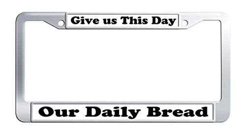 Give US This Day Our Daily Bread License Plate Frame Stainless Steel Bible Scripture Christian Quote Car Auto Tag Frame