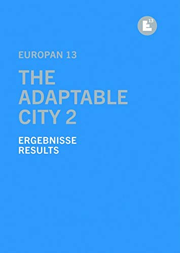 Europan 13 - The Adaptable City 2: Ergebnisse /Results