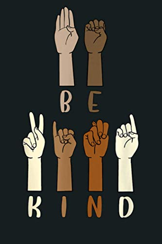 Teachers Melanin Interpreter ASL Be Kind Hand Sign Language: Notebook...