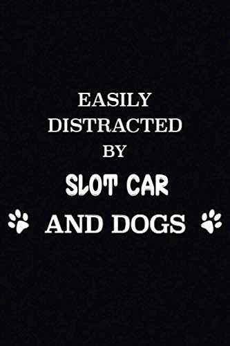 EASILY DISTRACTED BY SLOT CAR AND DOGS: Funny journal gift idea for...