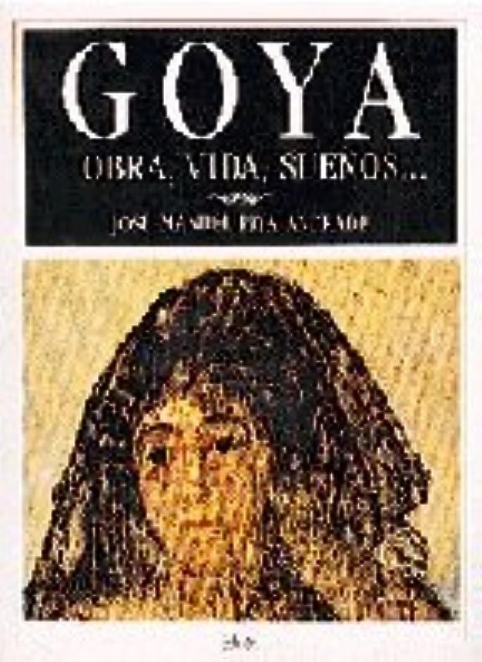 Goya: Obra, vida, suen?os-- (Spanish Edition)