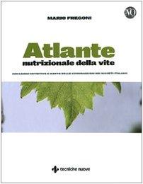 Atlante nutrizionale della vite. Zonazioni nutritive e mappe delle concimazioni dei vigneti italiani