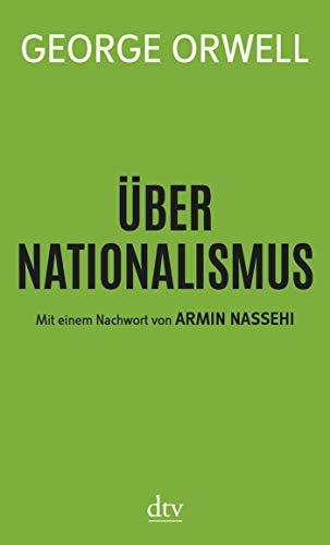 Über Nationalismus: Mit einem Nachwort von Armin Nassehi