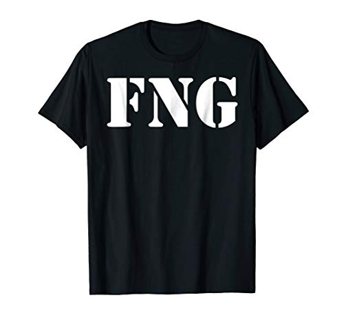 FNG Shirt Fucking New Guy Tee