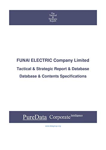 FUNAI ELECTRIC Company Limited: Tactical & Strategic Database Specifications - Japan-Osaka perspectives (Tactical & Strategic - Japan Book 27021) (English Edition)