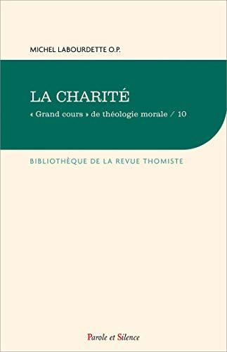 Grand cours de théologie morale : Tome 10, La charité