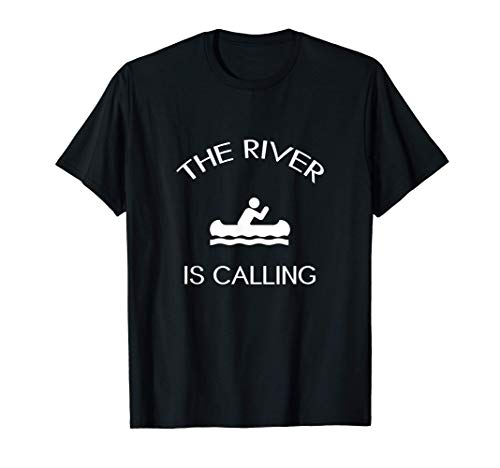 The River Is Calling Canoeing Tシャツ