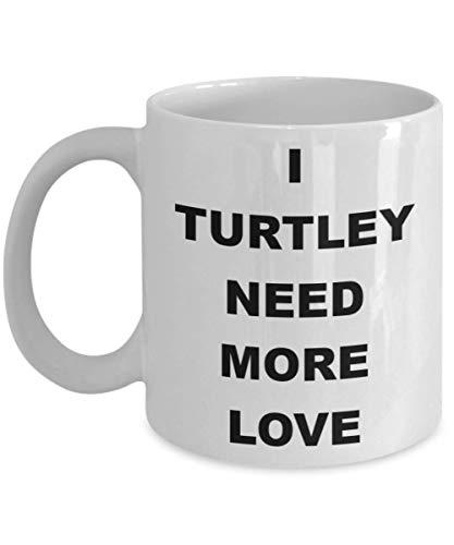 Taza divertida I Turtley Love You - I Turtle Need More - La mejor idea de regalo para Ninja Sea, Tortoise, Mujeres, Hombres, Disney, Hawaii, Franklin, Girls, Boys, Lover, Cute, Teacher Novedad Taza de