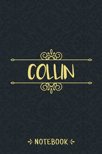 Collin Notebook: Personalized Name Vintage Journal For Collin, Birthday Gift For Men, Boys, Friends And Boyfriend, 6x9, 120 Ruled Pages, Matte Finish Cover