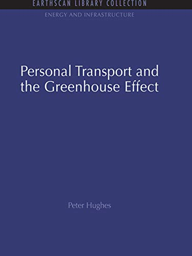 Personal Transport and the Greenhouse Effect (Energy and Infrastructure Set Book 9)