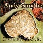 Andy Smythe - Changing Seasons