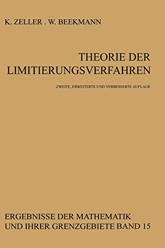 Theorie der Limitierungsverfahren (Ergebnisse der Mathematik und ihrer Grenzgebiete. 2. Folge, 15, Band 15)